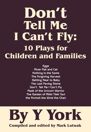 Don't Tell Me I Can't Fly: 10 Plays for Children and Families
