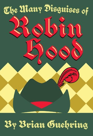 The Many Disguises of Robin Hood