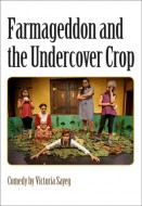 Farmageddon and the Undercover Crop