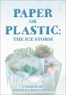 Paper or Plastic: The Ice Storm