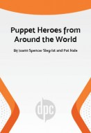 Puppet Heroes from Around the World