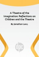 A Theatre of the Imagination: Reflections on Children and the Theatre