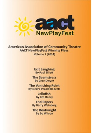 American Association of Community Theatre AACT NewPlayFest Winning Plays: Volume 1 (2014)
