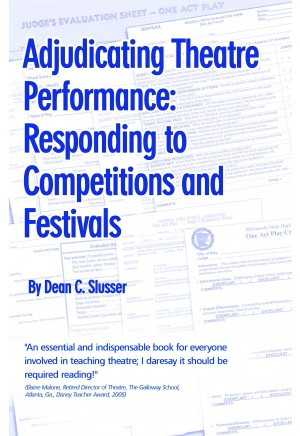 Adjudicating Theatre Performance: Responding to Competitions and Festivals