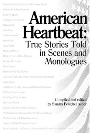 American Heartbeat: True Stories Told in Scenes and Monologues