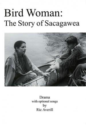 Bird Woman: The Story of Sacagawea