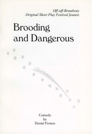 Brooding and Dangerous - One Act Plays - Browse