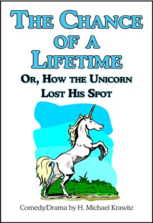 The Chance Of A Lifetime or, How the Unicorn Lost His Spot