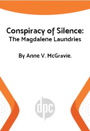 Conspiracy of Silence: The Magdalene Laundries