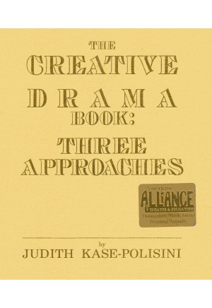 The Creative Drama Book: Three Approaches