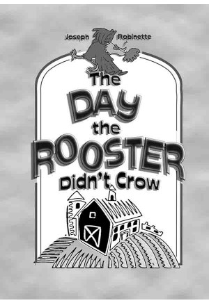 The Day the Rooster Didn't Crow