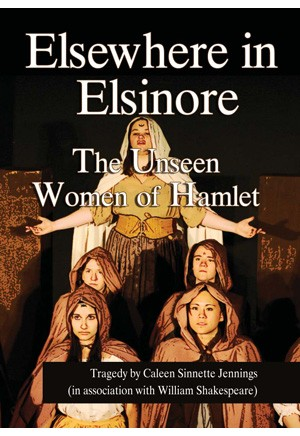Elsewhere in Elsinore: The Unseen Women of Hamlet