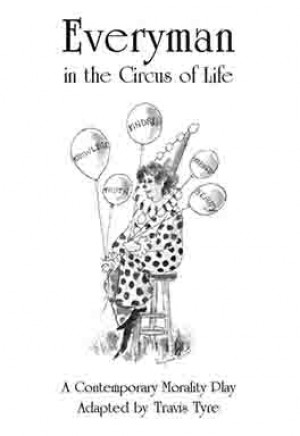 Everyman in the Circus of Life