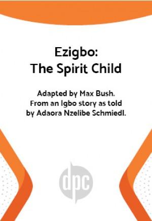 Ezigbo: The Spirit Child