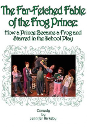 The Far-Fetched Fable of the Frog Prince: How a Prince Became a Frog and Starred in the School Play