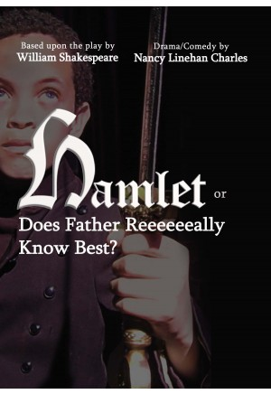 Hamlet or Does Father Reeeeeeally Know Best?