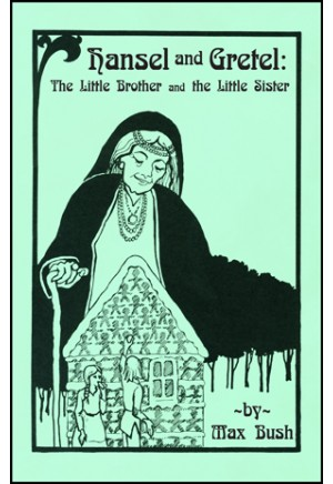 Hansel and Gretel: The Little Brother and the Little Sister
