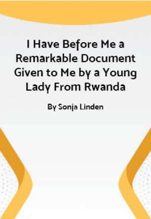 I Have Before Me a Remarkable Document Given to Me by a Young Lady From Rwanda