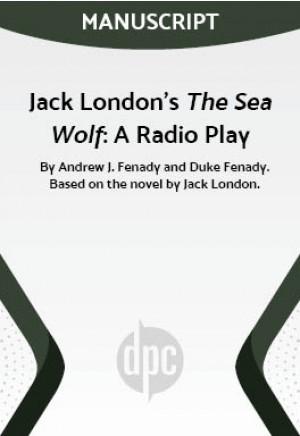 Jack London's The Sea Wolf: A Radio Play
