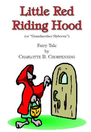 Little Red Riding Hood (or Grandmother Slyboots)