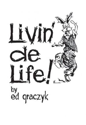 Livin' de Life!