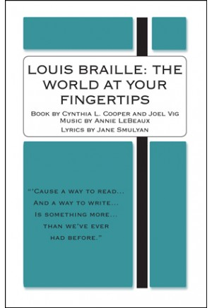 Louis Braille: The World at Your Fingertips