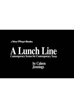 A Lunch Line: Contemporary Scenes for Contemporary Teens