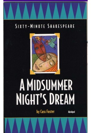 Sixty-Minute Shakespeare: A Midsummer Night's Dream