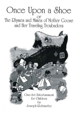 Once Upon a Shoe or The Rhymes and Mimes of Mother Goose and Her Traveling Troubadours