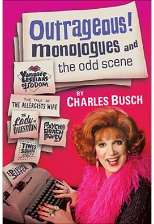 Outrageous! Monologues and the Odd Scene