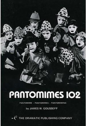Pantomimes 102