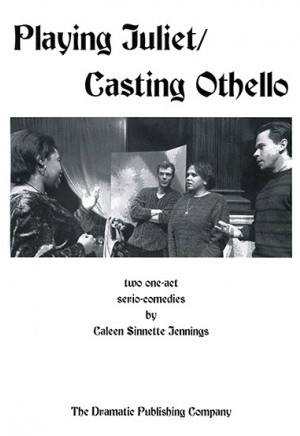 Playing Juliet/Casting Othello