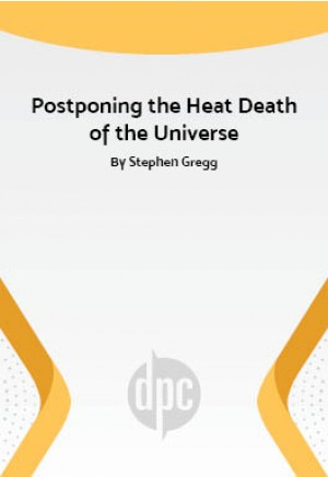 Postponing The Heat Death Of The Universe One Act Plays Browse
