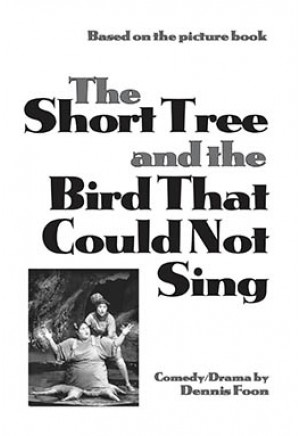 The Short Tree and the Bird That Could Not Sing
