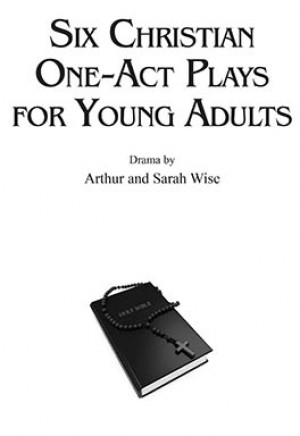 Six Christian One Act Plays
