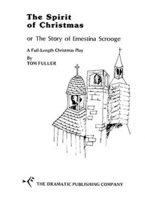 The Spirit of Christmas or The Story of Ernestina Scrooge