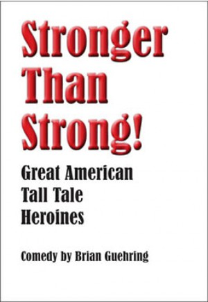 Stronger Than Strong! Great American Tall Tale Heroines