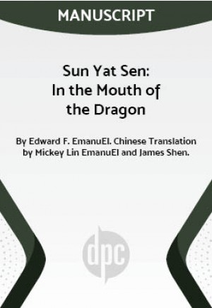 Sun Yat Sen: In the Mouth of the Dragon