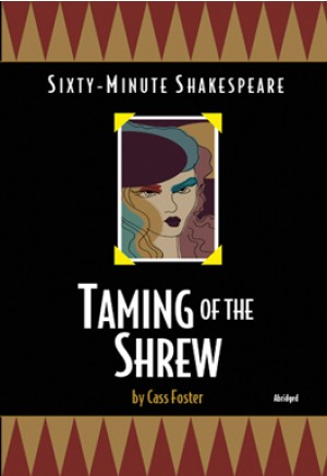 Sixty-Minute Shakespeare: The Taming of the Shrew