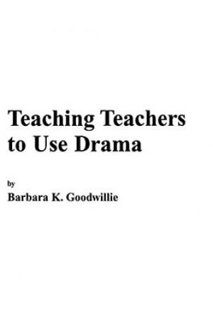 Teaching Teachers to Use Drama