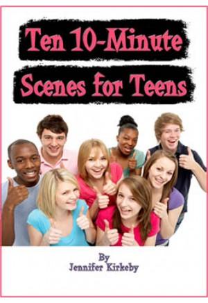 Ten 10-Minute Scenes for Teens