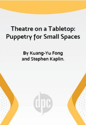 Theatre on a Tabletop: Puppetry for Small Spaces