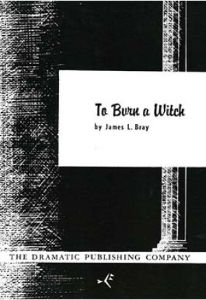 To Burn a Witch - One Act Plays - Browse