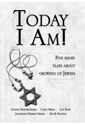 Today I Am! Five Short Plays About Growing Up Jewish