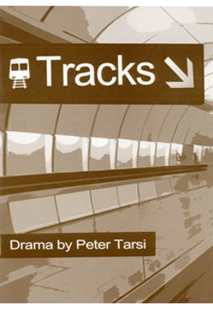 Tracks by Peter Tarsi (One-act Play)