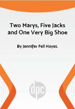 Two Marys, Five Jacks and One Very Big Shoe