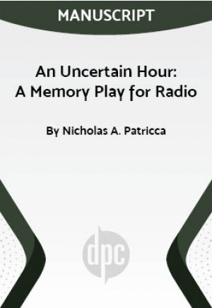 An Uncertain Hour: A Memory Play for Radio