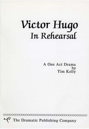 Victor Hugo - In Rehearsal