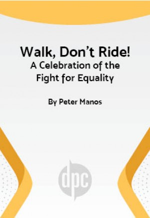 Walk, Don't Ride! A Celebration of the Fight for Equality