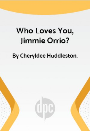 Who Loves You, Jimmie Orrio?